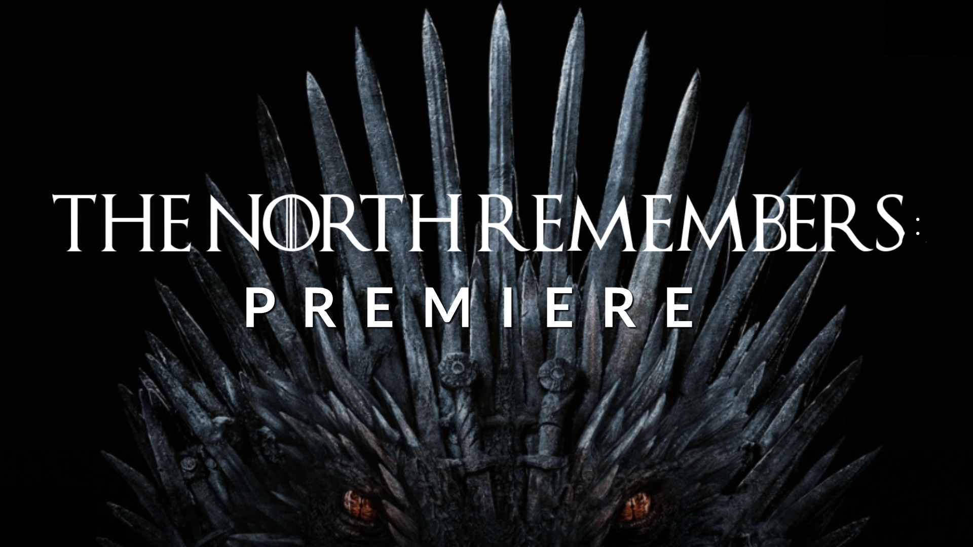 The North Remembers: Premiere