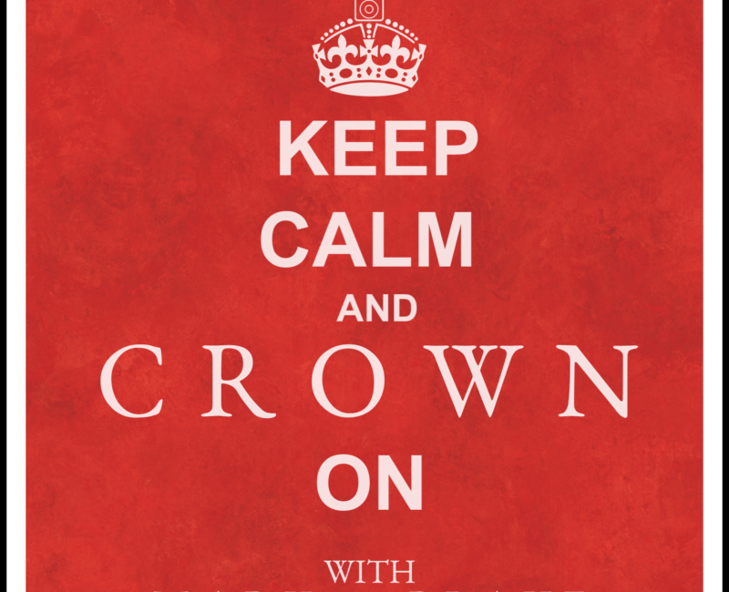 Keep Calm and Crown On: The Crown Podcast Artwork