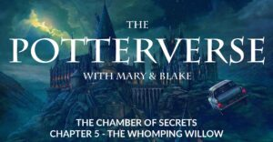 The Potterverse: Chapter 5 – The Whomping Willow | The Chamber Of Secrets